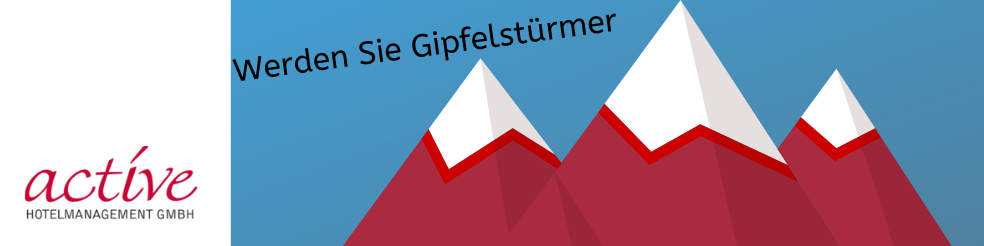 Erfolgreich zum Gipfelstürmer mit der active Hotelmanagement GmbH